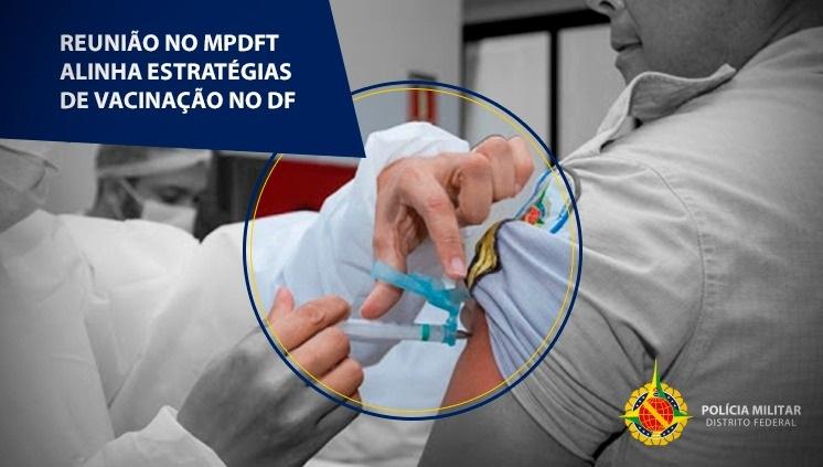 Reunião no MPDFT alinha estratégias de vacinação no DF